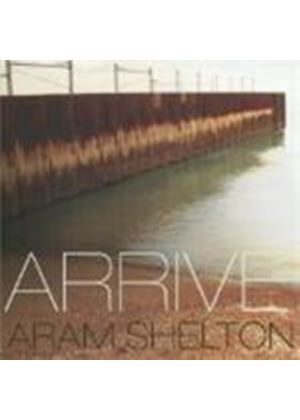 Aram Shelton - Arrive