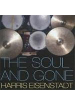Harris Eisenstadt - Soul And Gone, The