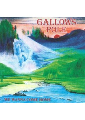 Gallows Pole - We Wanna Come Home