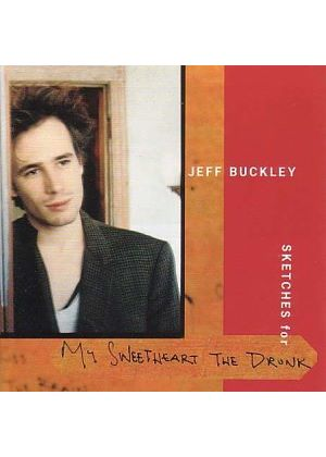 Jeff Buckley - Sketches For My Sweetheart The Drunk (Music CD)
