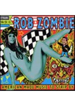 Rob Zombie - American Made Music To Strip By (Music CD)