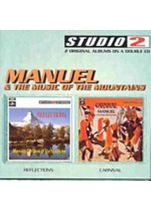 Manuel And The Music Of The Mountains - Reflections/Carnival (Music CD)