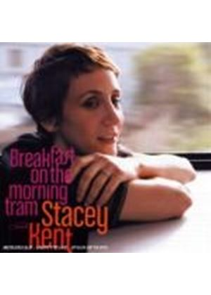Stacey Kent - Breakfast on the Morning Tram (Music CD)