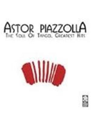 Astor Piazzolla - Soul Of Tango, The (Greatest Hits)