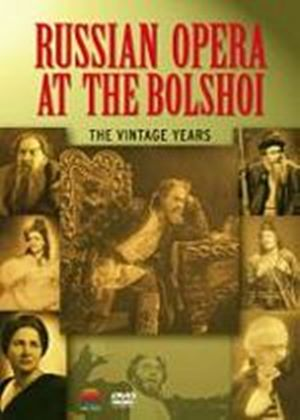 Russian Opera At The Bolshoi - The Vintage Years