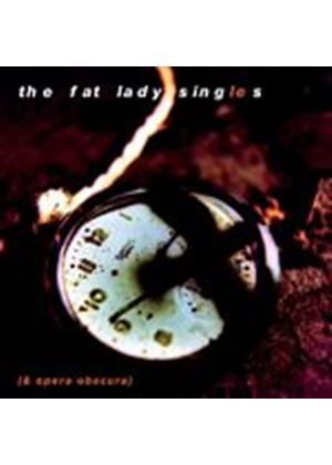 The Fat Lady Sings - The Fat Lady Singles (Music CD)