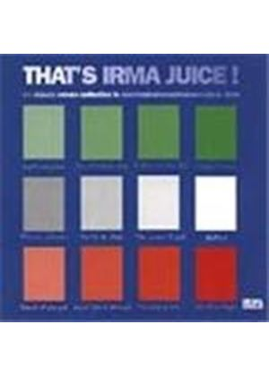 Various Artists - That's Irma Juice