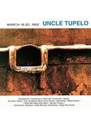 Uncle Tupelo - March 16 - 20 1992 (Music CD)
