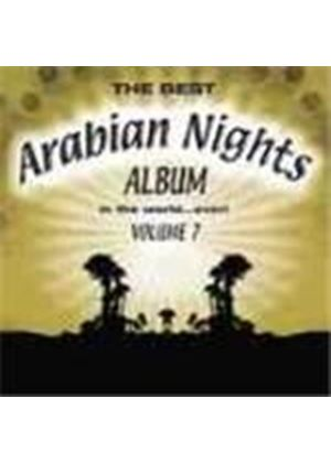 Various Artists - The Best Arabian Nights Album In The World Ever Vol. 7