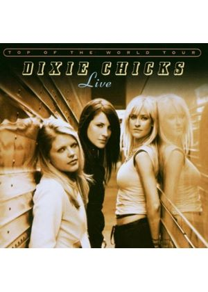 Dixie Chicks - Live - Top Of The World Tour (Live) (Music CD)
