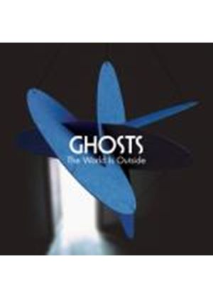Ghosts - The World Is Outside (Music CD)