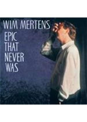 Wim Mertens - Epic That Never Was (Music CD)
