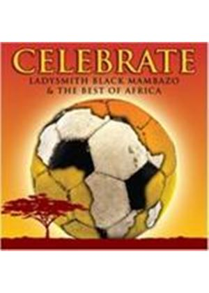 Various Artists - Celebrate (Ladysmith Black Mambazo & The Best Of Africa) (Music CD)