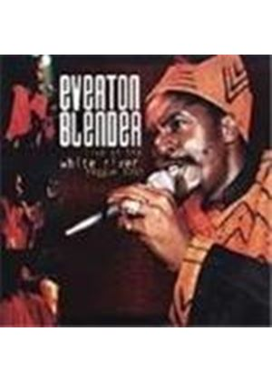 EVERTON BLENDER - Live At The White River
