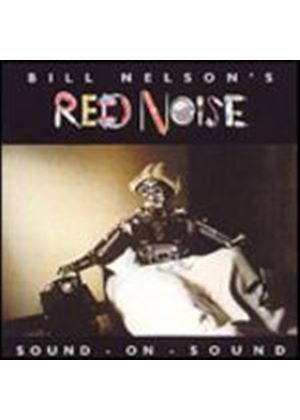 Bill Nelsons Red Noise - Sound On Sound (Music CD)
