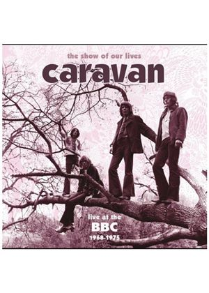 Caravan - The Show of Our Lives: Caravan at the BBC 1968-1975 (2 CD) (Music CD)