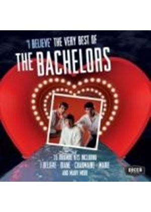 The Bachelors - I Believe - Very Best Of The Bachelors (Music CD)