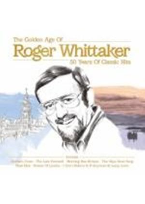 Roger Whittaker - The Golden Age: 50 Years of Classic Hits (Music CD)