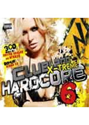 Various Artists - Clubland X-Treme Hardcore 6 (3 CD) (Music CD)