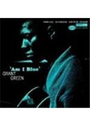 Grant Green - Am I Blue [Remastered]