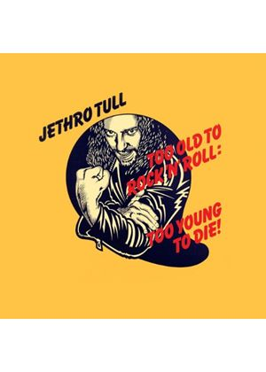 Jethro Tull - Too Old To Rock n Roll: Too Young To Die! (Music CD)