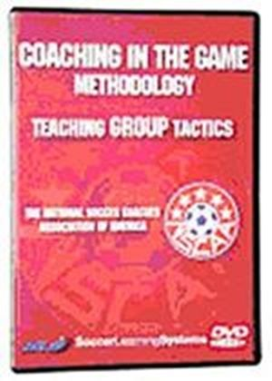 Coaching In The Game Methodology - Teaching Group Tactics