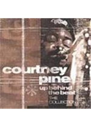 Courtney Pine - Up Behind The Beat (The Collection)