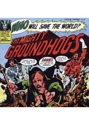 The Groundhogs - Who Will Save The World? (Remaster) (Music CD)