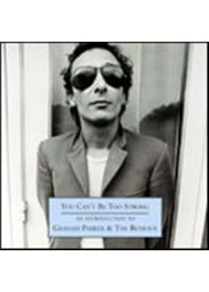Graham Parker - You Cant Be Too Strong - An Introduction To (Music CD)