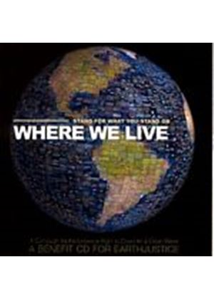 Various Artists - Where We Live (Stand For What You Stand On) (Music CD)