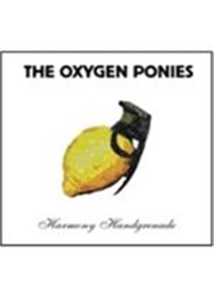Oxygen Ponies (The) - Harmony Handgrenade (Music CD)