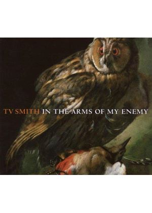 TV Smith - In the Arms of My Enemy (Music CD)