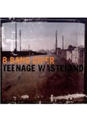 B Bang Cider - Teenage Wasteland (Music CD)