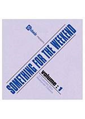 Various Artists - Something For The Weekend Vol. 1 (Music CD)