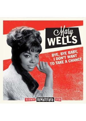 Mary Wells - Bye Bye Baby/I Don't Want To Take a Chance (Music CD)