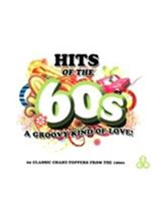 Various Artists - Hits Of The 60s (A Groovy Kind Of Love) (Music CD)