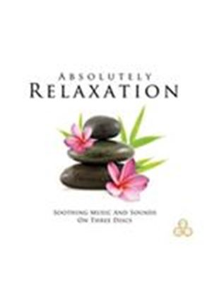 Various Artists - Absolutely Relaxation (Soothing Music and Sounds) (Music CD)