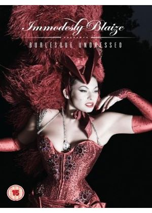 Immodesty Blaize - Burlesque Undressed