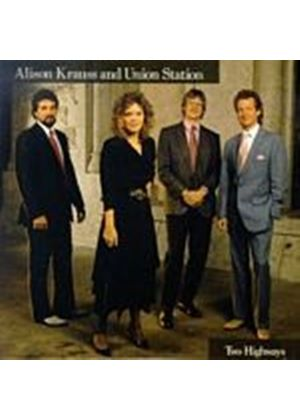 Alison Krauss And Union Station - Two Highways (Music CD)