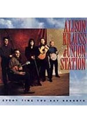 Alison Krauss And Union Station - Every Time You Say Goodbye (Music CD)