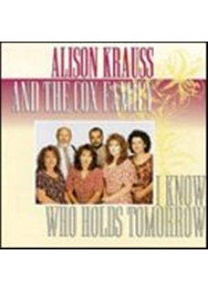 Alison Krauss & The Cox Family - I Know Who Holds Tomorrow (Music CD)