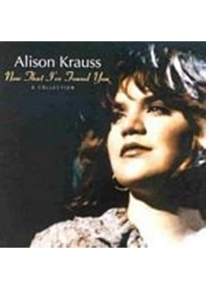 Alison Krauss - Now That Ive Found You - A Collection (Music CD)