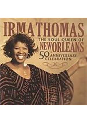 Irma Thomas - Soul Queen Of New Orleans (50th Anniversary Celebration) (Music CD)
