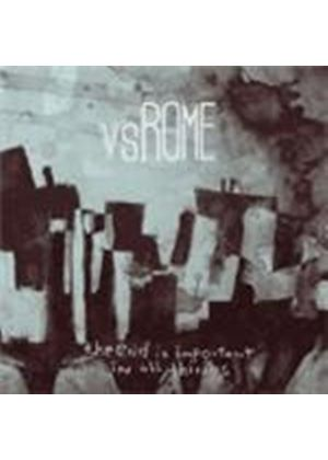 Vs. Rome - End Is Important In All Things, The (Music CD)