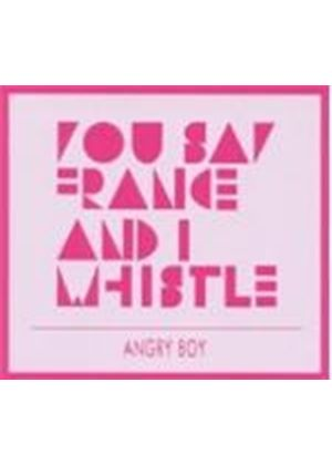 You Say France & I Whistle - Angry Boy (Music CD)