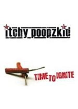 Itchy Poopzkid - Time To Ignite (Music CD)