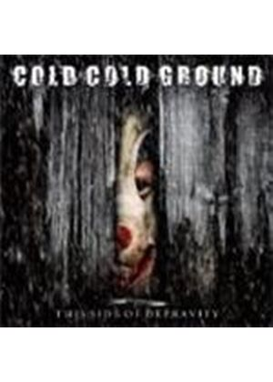 Cold Cold Ground - This Side Of Depravity (Music CD)