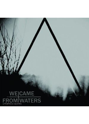 We Came From Waters - Unfamous Quotes (Music CD)