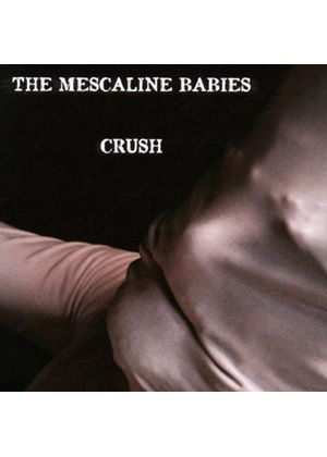 Mescaline Babies (The) - Crush (Music CD)