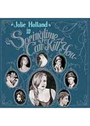 Jolie Holland - Springtime Can Kill You (Music CD)